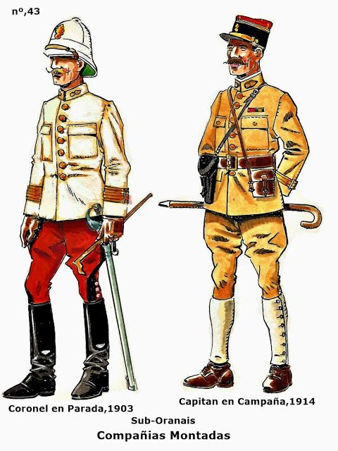 French; Foreign Legion, Mounted Companies Sub-Oranais. Colonel, Parade Uniform, 1903 & Captain, Campaign Uniform, 1914 by J.Bueno