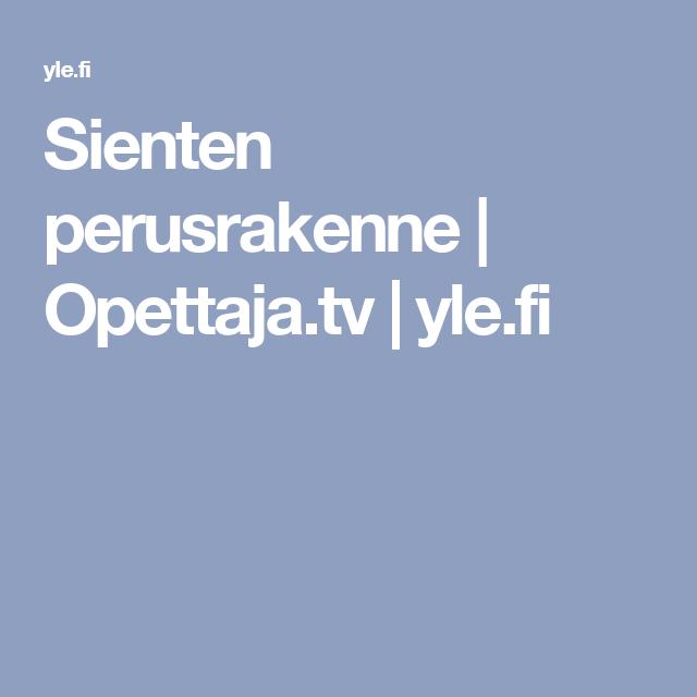 Sienten perusrakenne | Opettaja.tv |yle.fi