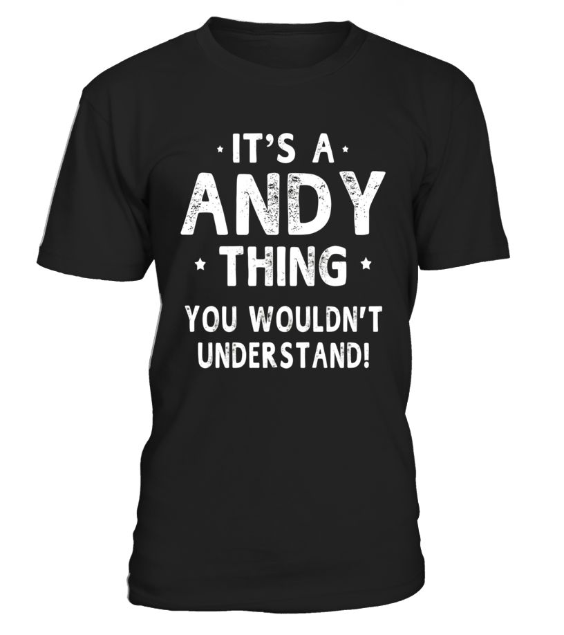 It's A Andy Thing  Funny Novelty Gifts Name T-shirt Men