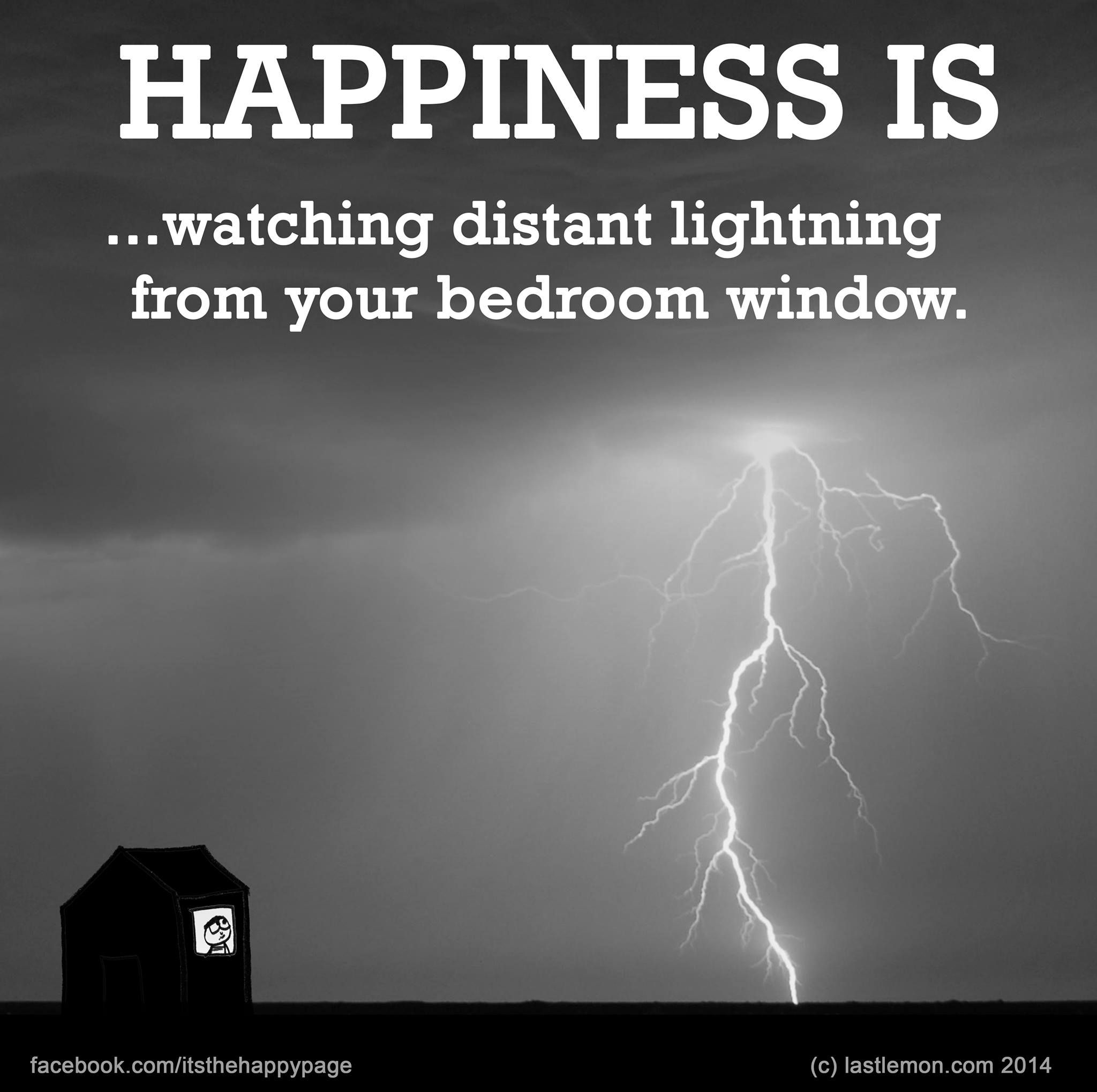 Happiness is watching distant lightening from your bedroom window.
