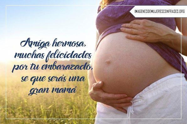 Imágenes Con Frases Bonitas Para Una Amiga Embarazada