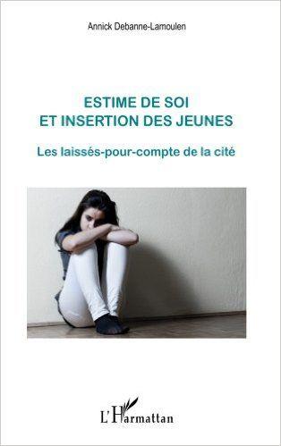 Amazon Fr Estime De Soi Et Insertion Des Jeunes Les