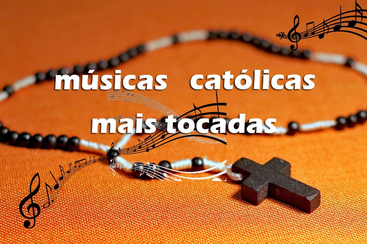 Top 10 Musicas Catolicas Mais Tocadas No Brasil Em 2019 Musicas