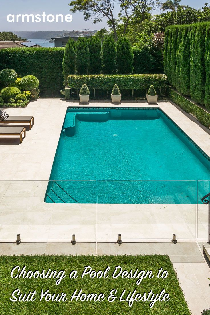 Choosing a Pool Design to Suit Your Home and Lifestyle