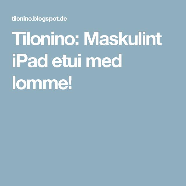 Tilonino: Maskulint iPad etui med lomme!