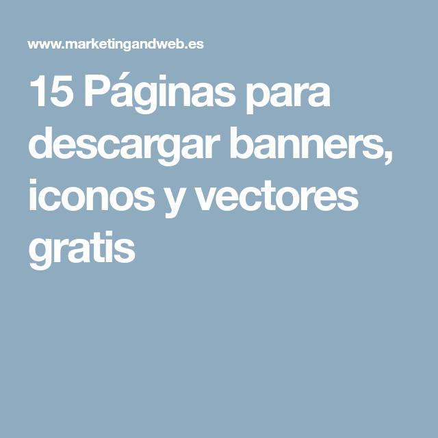 15 Páginas Para Descargar Banners Iconos Y Vectores Gratis Vectores Gratis Vector Paginas Para Descargar