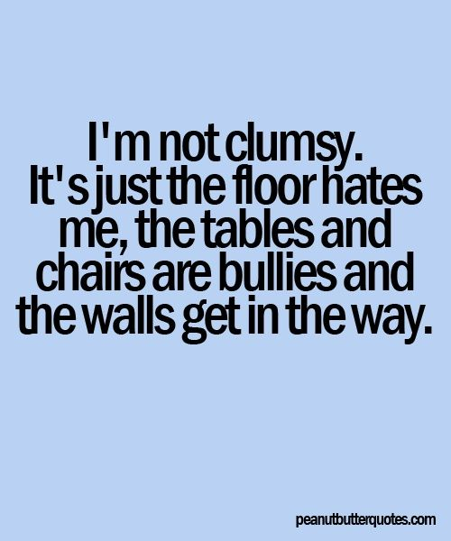 Im Clumsy Certainly Not D Quotes Pinterest Tumblr Quotes