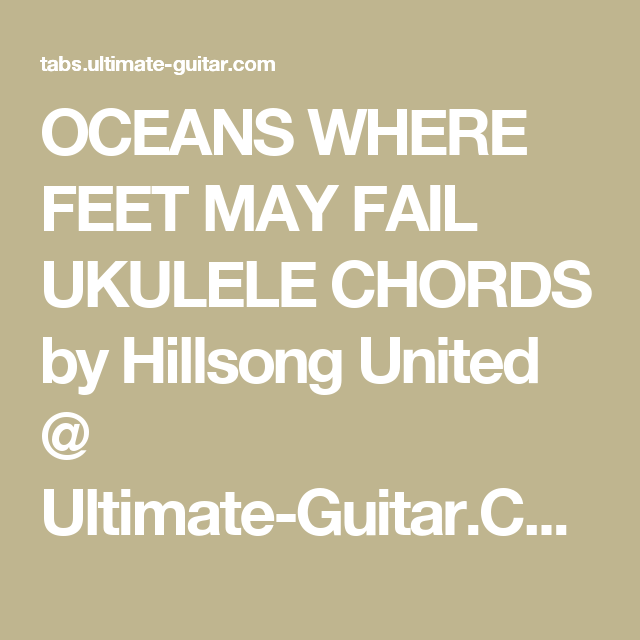 OCEANS WHERE FEET MAY FAIL UKULELE CHORDS by Hillsong United ...