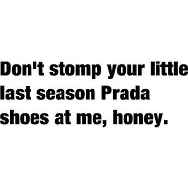 don t tap your last season prada shoes at me honey songs lyrics