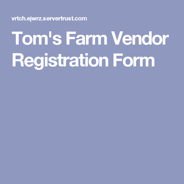 TomS Farm Vendor Registration Form  Soap Making