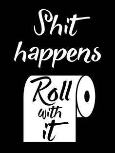 Shit Happens Roll With Funny Bathroom Print Bathroom Humor | Etsy