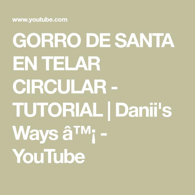 GORRO DE SANTA EN TELAR CIRCULAR - TUTORIAL   Danii\'s Ways â ...