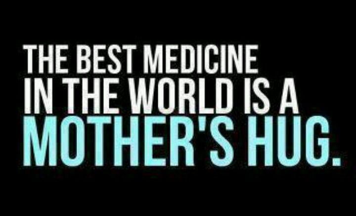 The best medicine in the world i love mom mother