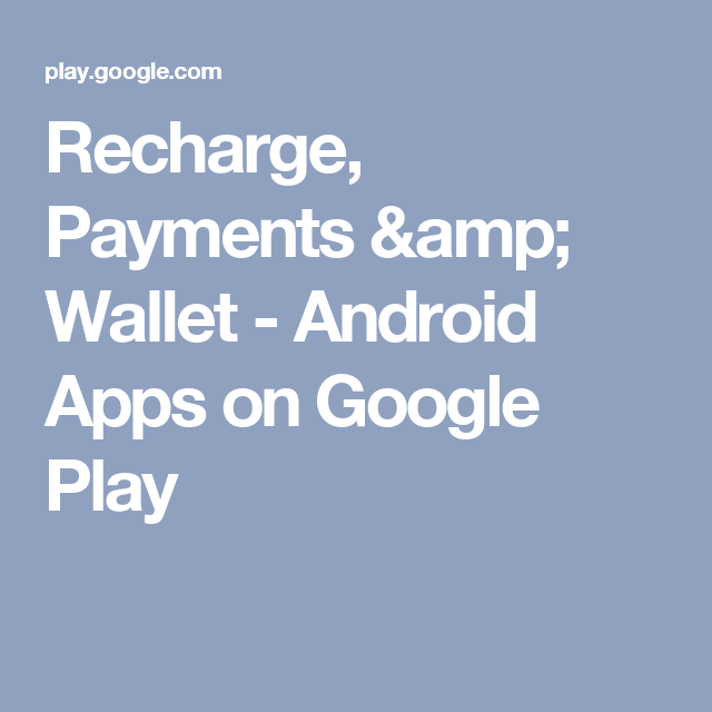 Recharge, Payments & Wallet - Android Apps on Google Play | apps to
