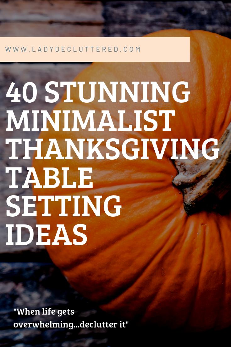 40 Minimalist Thanksgiving Table Ideas #thanksgivingtablesettings