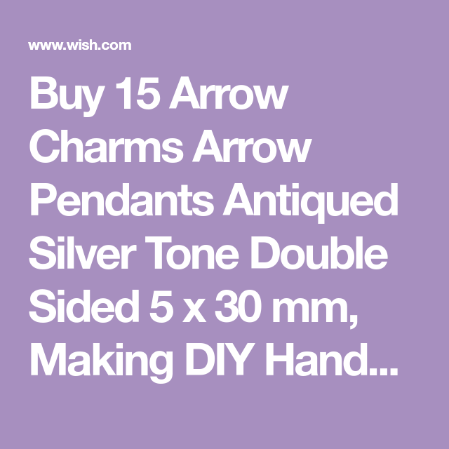 15 Arrow Charms Arrow Pendants Antiqued Silver Tone Double Sided 5 X 30 Mm Making Diy Handmade Accessories Craft Making Or Jewelry Decoration Wish Diy Handmade Crafts To Make Arrow Pendant