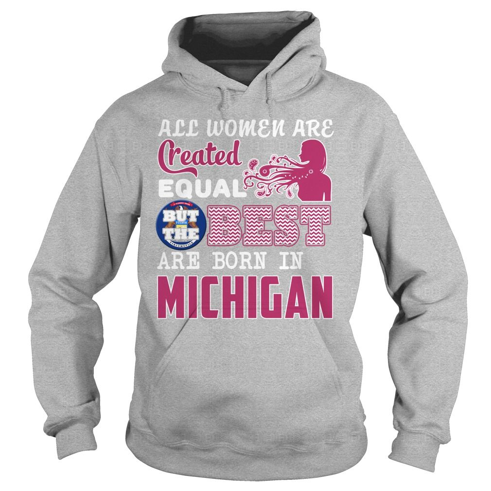 Women Are Born In MICHIGAN #gift #ideas #Popular #Everything ...