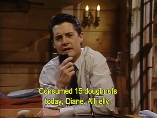 57e1c9b4fb2a3ca474156398120373f7 consider 15 doughnuts today, diane all jelly agent cooper