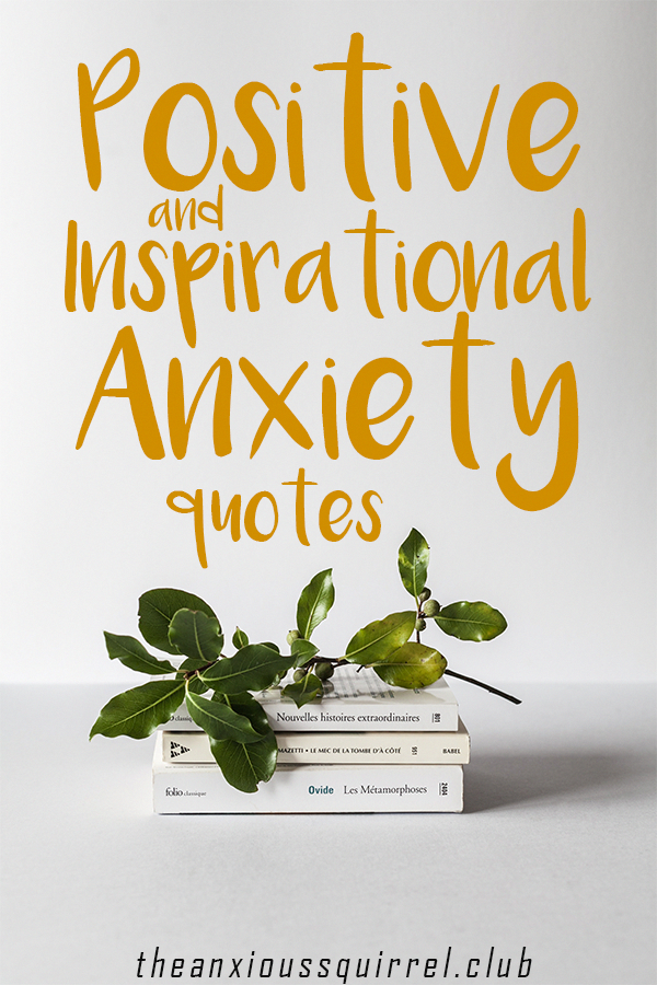 Quotes To Help With Anxiety | Positive And Inspirational Anxiety Quotes To Help Get You Through