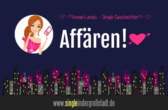 Anna-Lena's #Single-#Kurzgeschichten: #Affären! #Frauen #Männer