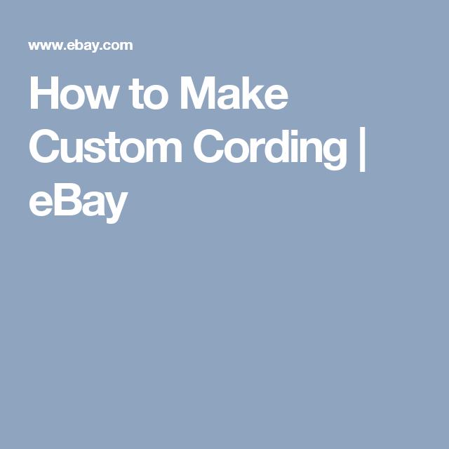 How to Make Custom Cording   eBay