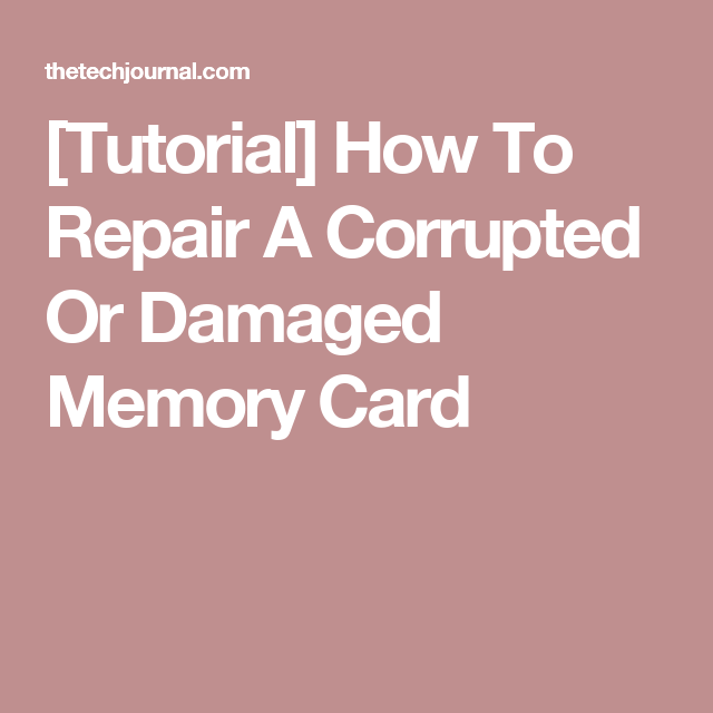 [Tutorial] How To Repair A Corrupted Or Damaged Memory