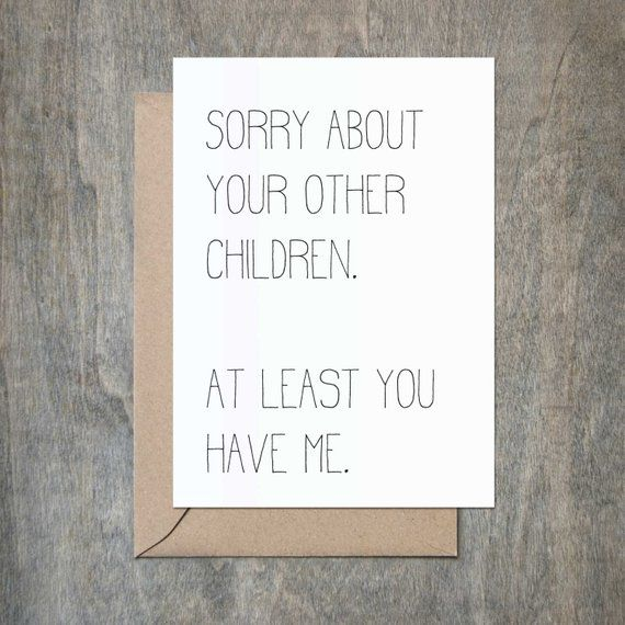 Sorry About Your Children. Funny Mother Birthday Card. Funny Father Birthday Card. Funny Mother's Day Card