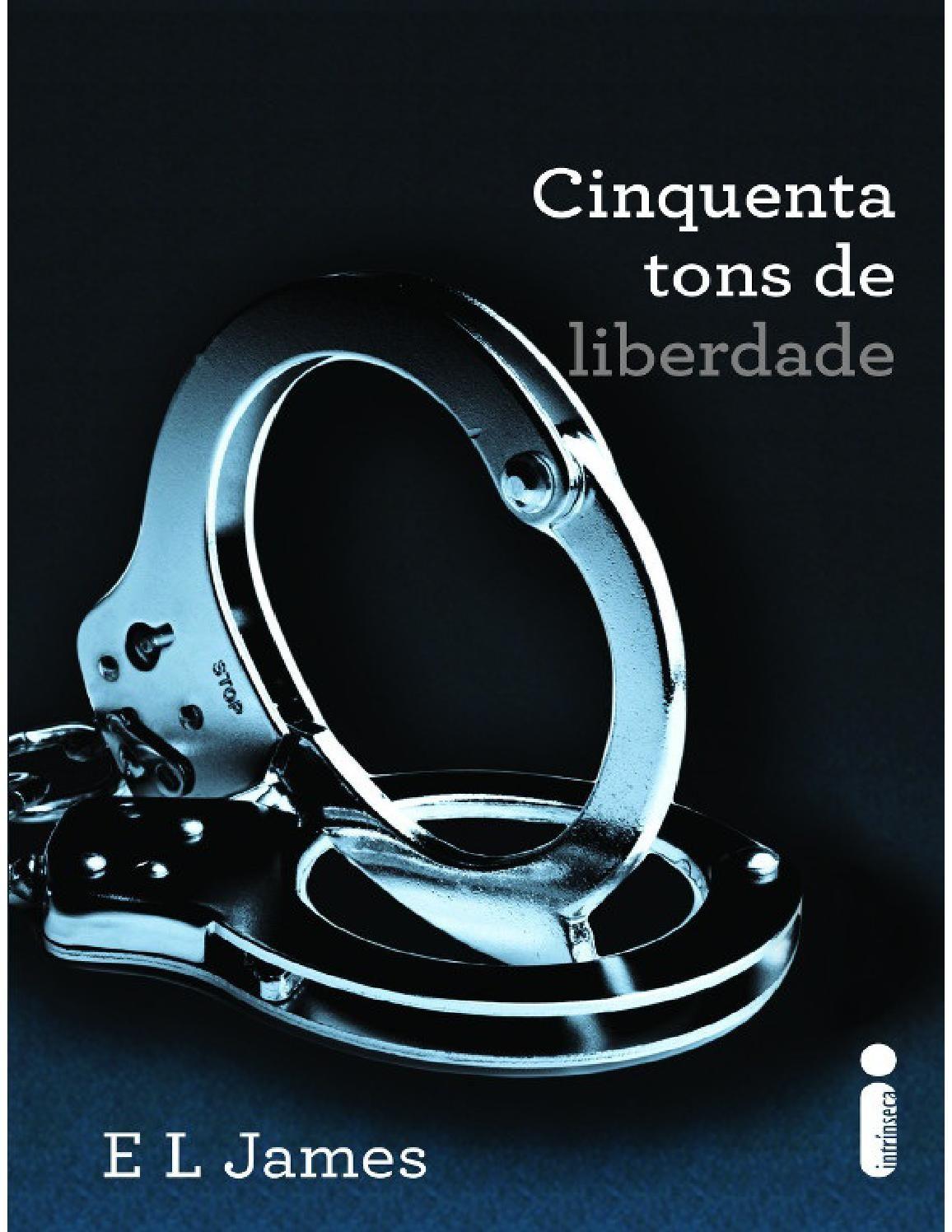 Cinquenta Tons De Liberdade 03 Trilogia Cinquenta Tons Fifty