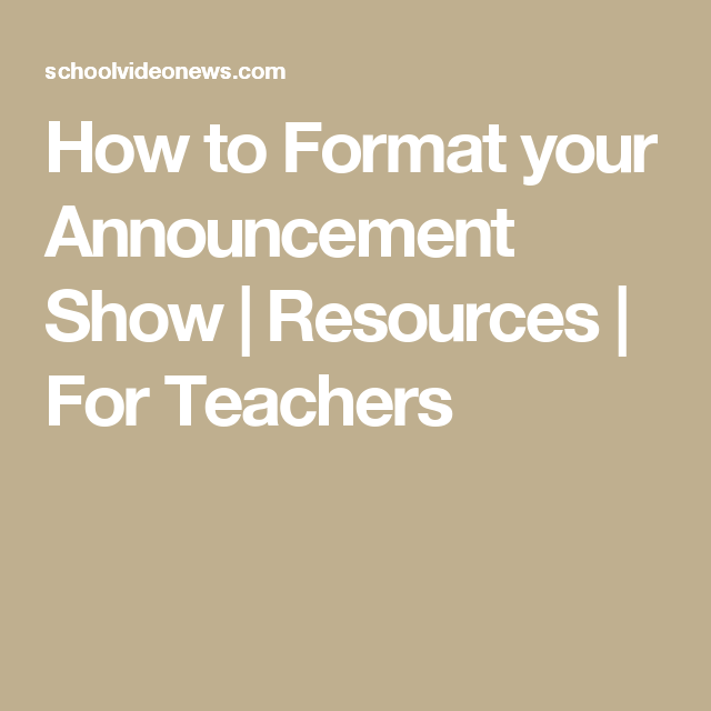 How To Format Your Announcement Show