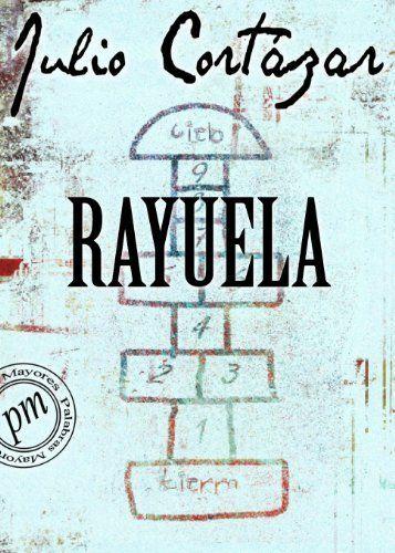 Rayuela Spanish Edition By Julio Cortazar 6 25 Http Www Letrasdecanciones365 Com Detailp Dpuyn Bu0y0n7vwhxj Rayuela Rayuela Julio Cortazar Libro Rayuela