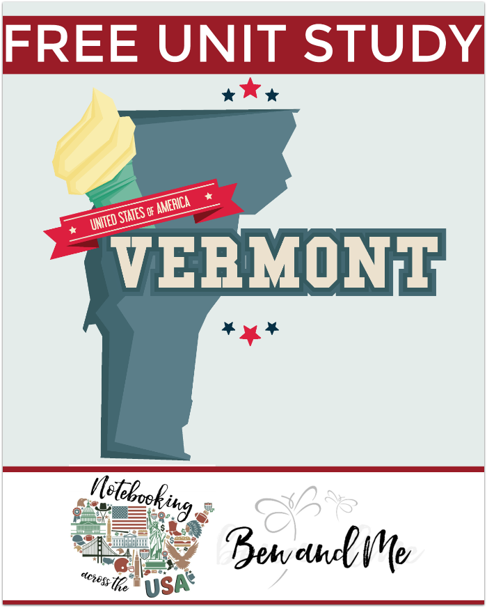 """FREE Vermont Unit Study for grades 3-8 -- learn about the """"Green Mountain State"""" in this 14th installment of Notebooking Across the USA."""