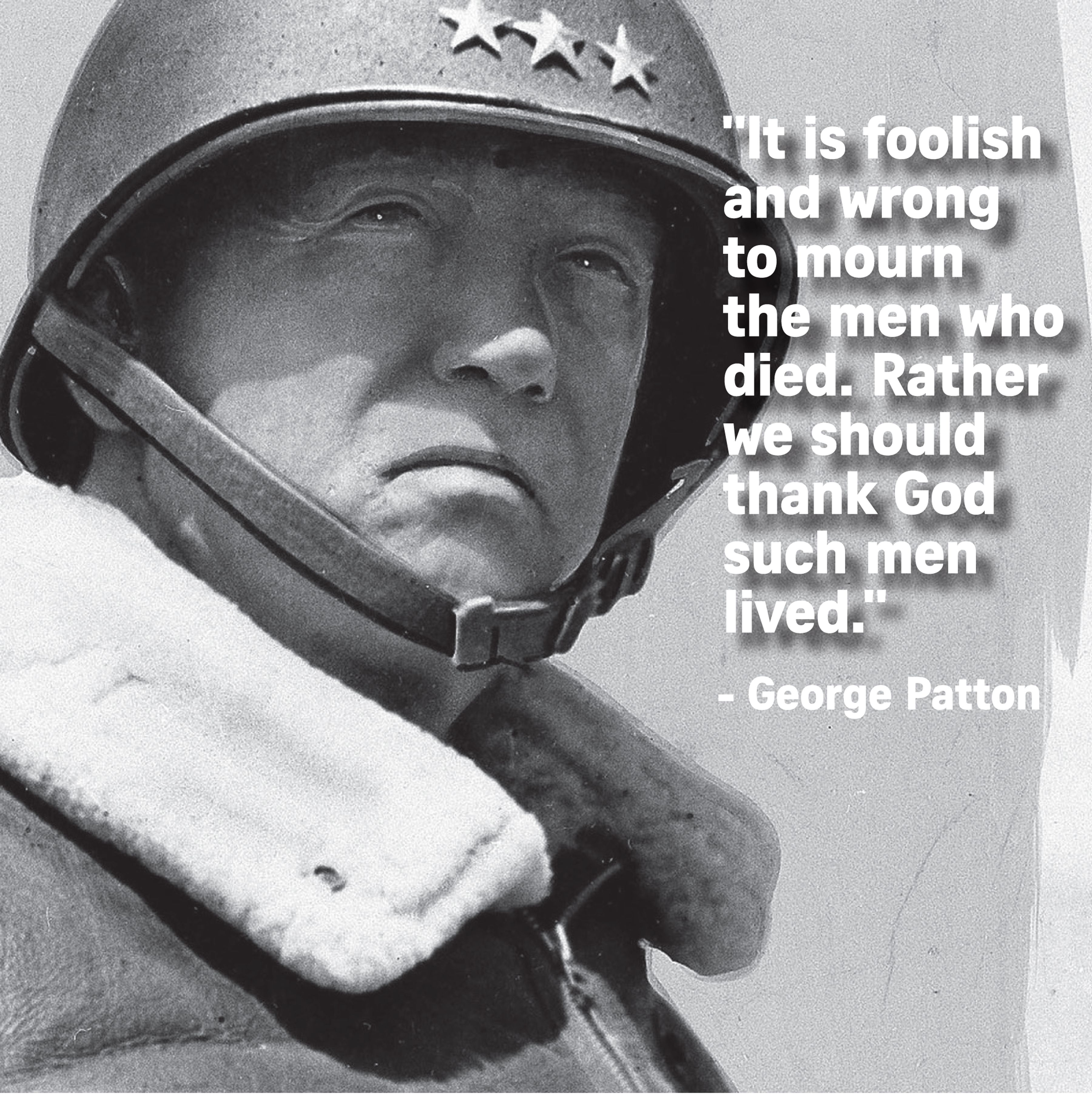 Nine Quotes Capturing The Spirit Of Memorial Day 5 29 17 Quotes Of Great Eloquence However Historical Quotes Famous Historical Quotes George Patton Quotes