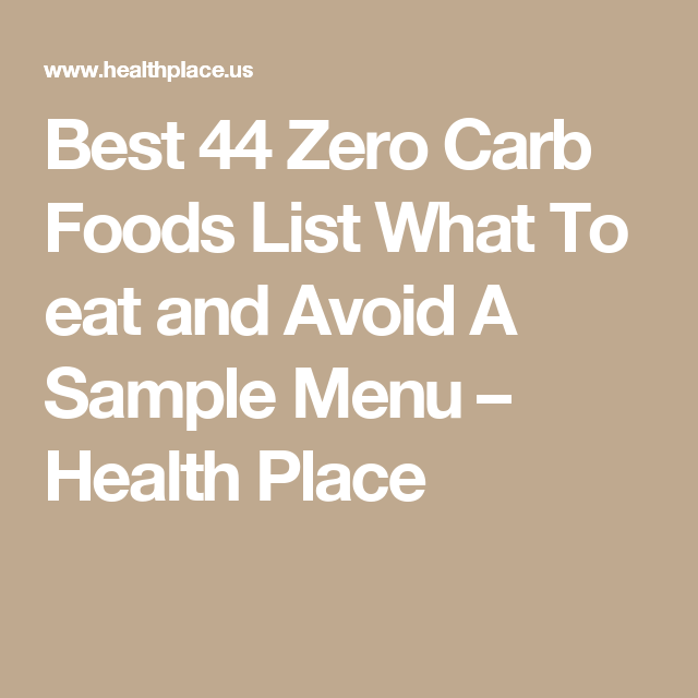 Best  Zero Carb Foods List What To Eat And Avoid A Sample Menu