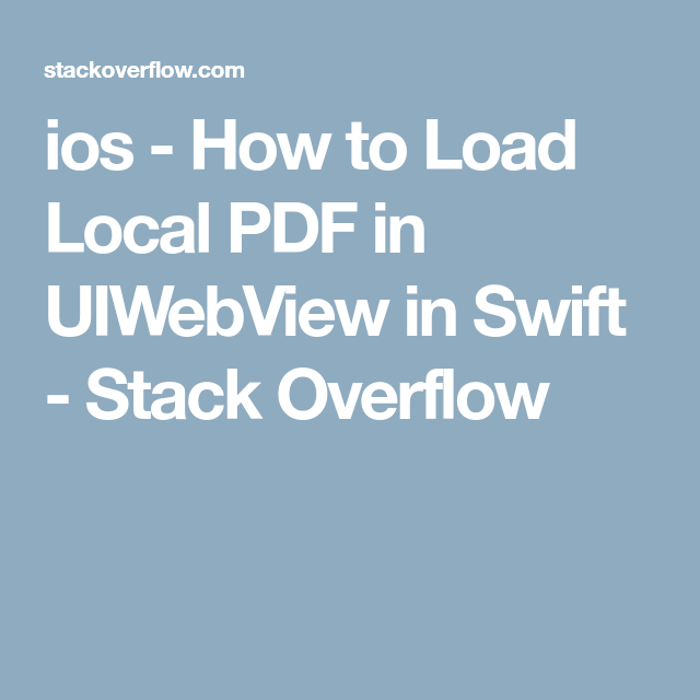 Ios How To Load Local Pdf In Uiwebview In Swift Stack Overflow