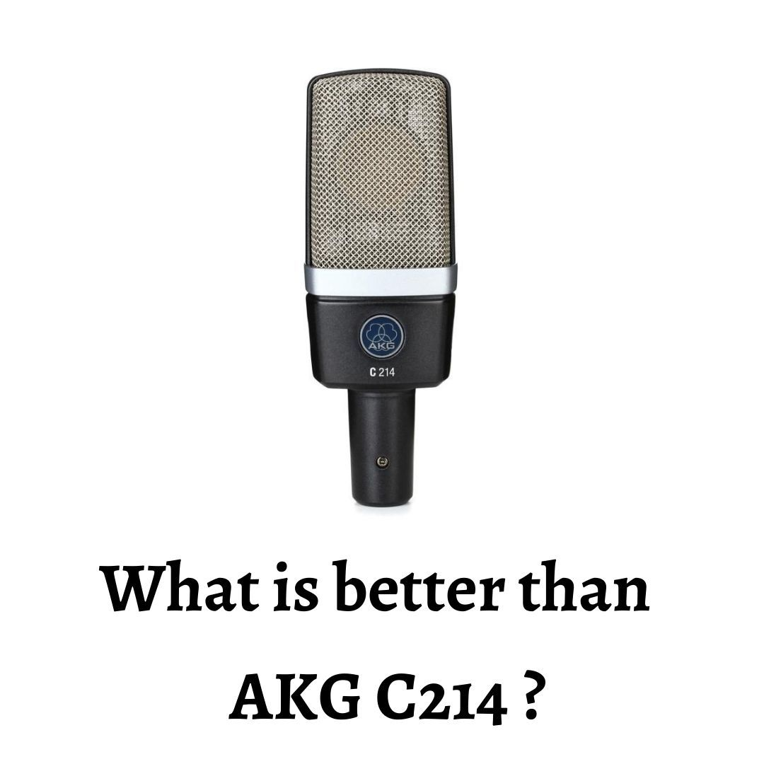 We Prefer AKG C214 than AT4040 Comparison. Find Out Why ?