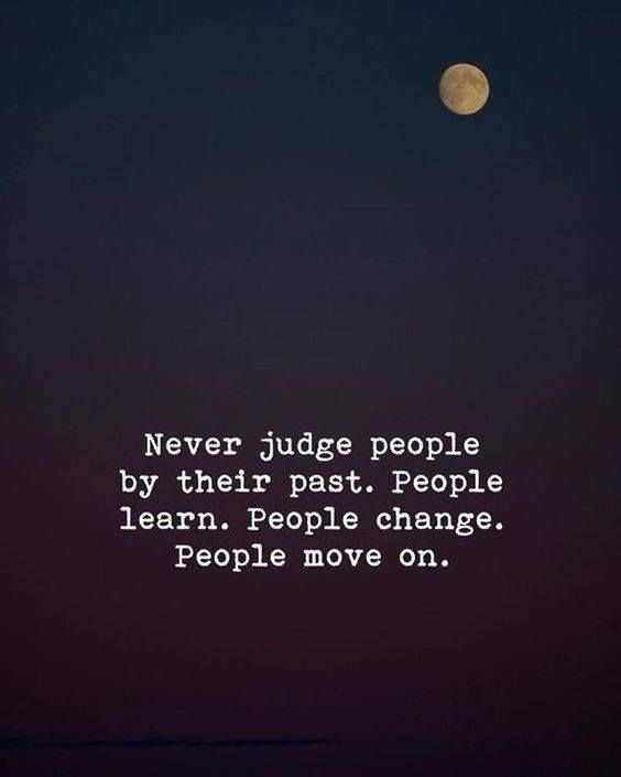 Inspirational Positive Quotes :Never judge people by their past..