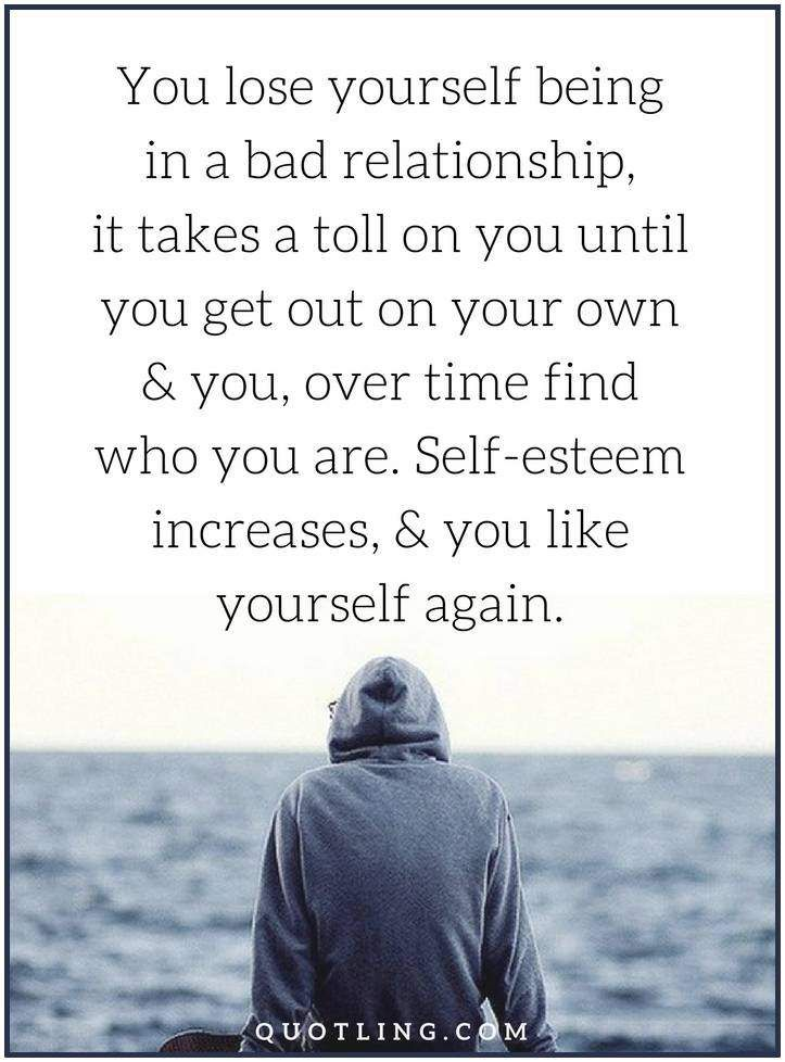 Relationship Quotes You Lose Yourself Being In A Bad Relationship