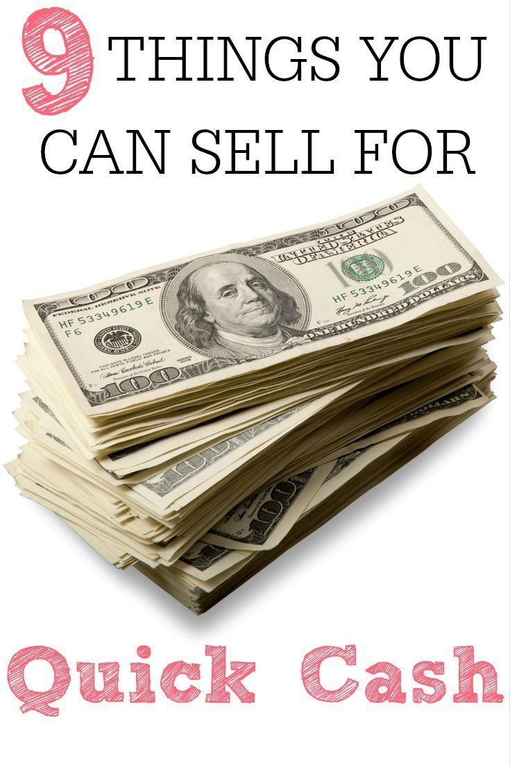 9 Things To Sell For Quick Cash Quick Cash Things To Sell Best Money Saving Tips