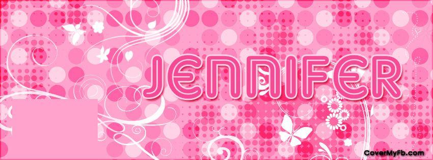 Jennifer Facebook Covers, Jennifer FB Covers, Jennifer Facebook Timeline Covers, Jennifer Facebook Cover Images