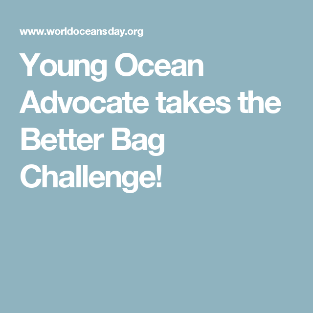 Young Ocean Advocate takes the Better Bag Challenge!
