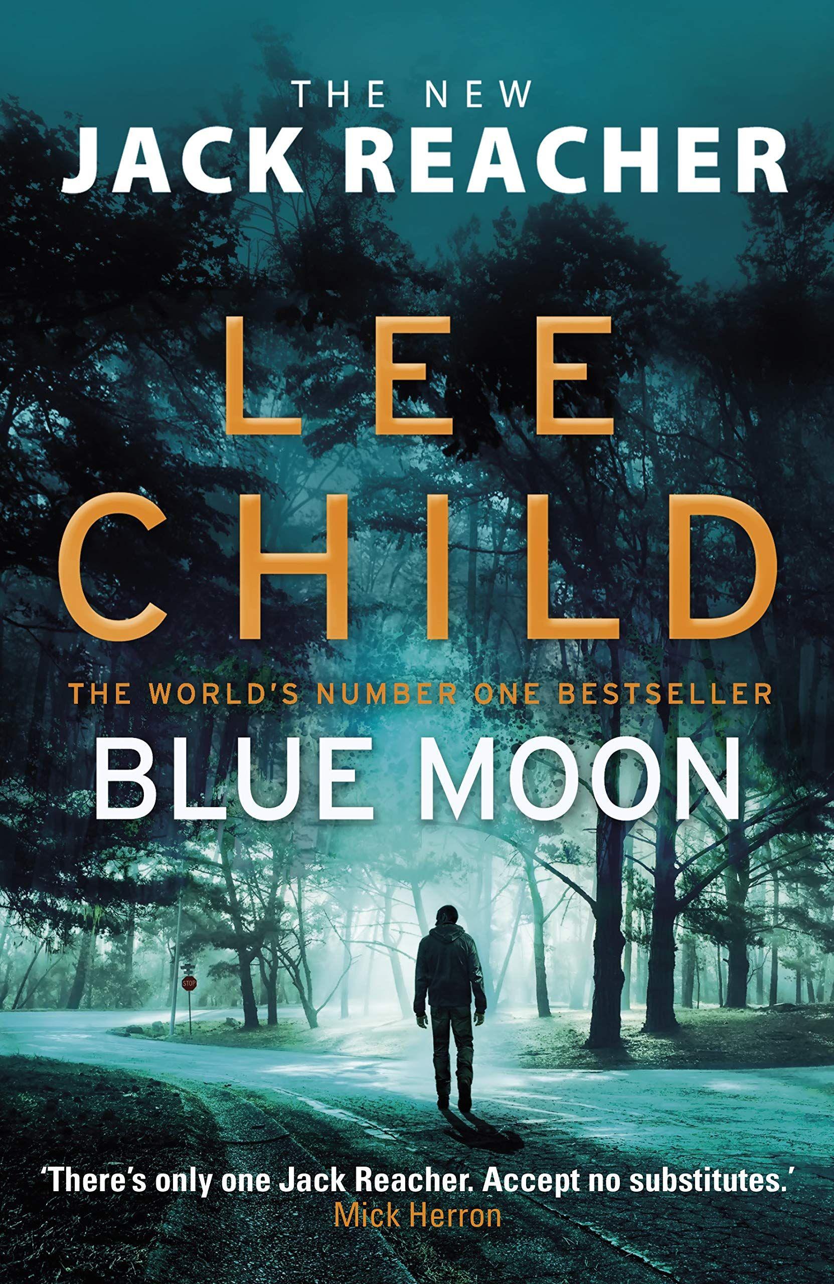 Pdf Blue Moon Jack Reacher 24 By Lee Child Jack Reacher Moon Book Lee Child