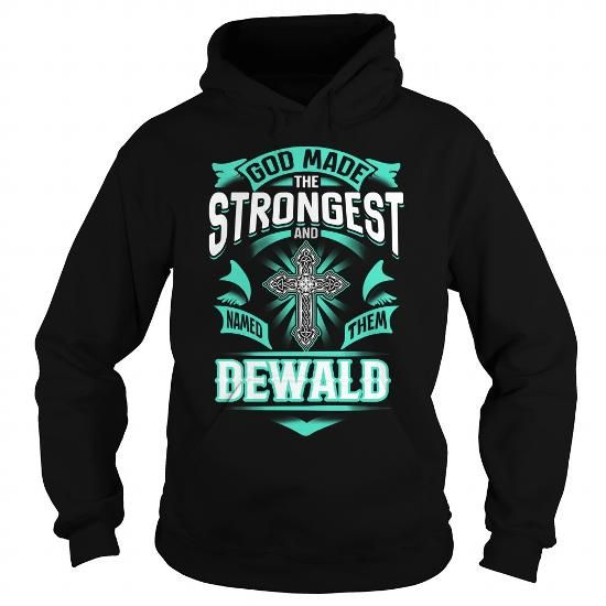 I Love DEWALD DEWALDYEAR DEWALDBIRTHDAY DEWALDHOODIE DEWALD NAME DEWALDHOODIES  TSHIRT FOR YOU T shirts