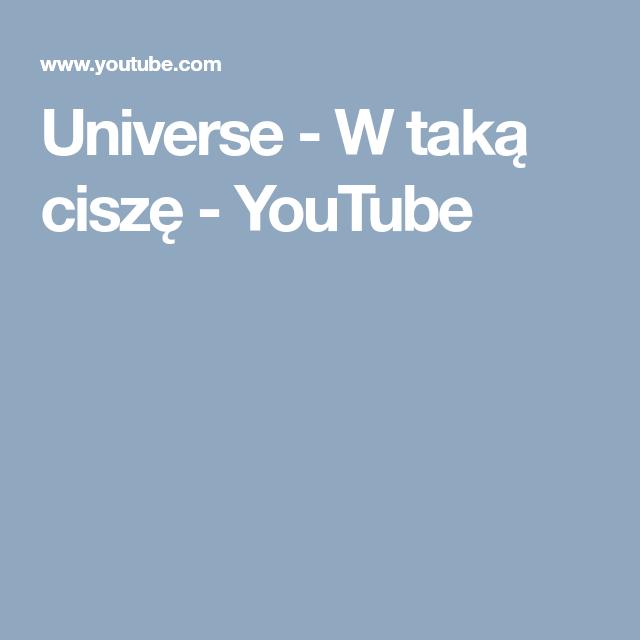 Universe W Taka Cisze Youtube Niebo
