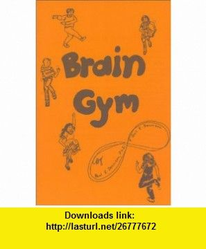 Brain gym simple activities for whole brain learning 9780942143058 brain gym simple activities for whole brain learning 9780942143058 paul e dennison fandeluxe Choice Image