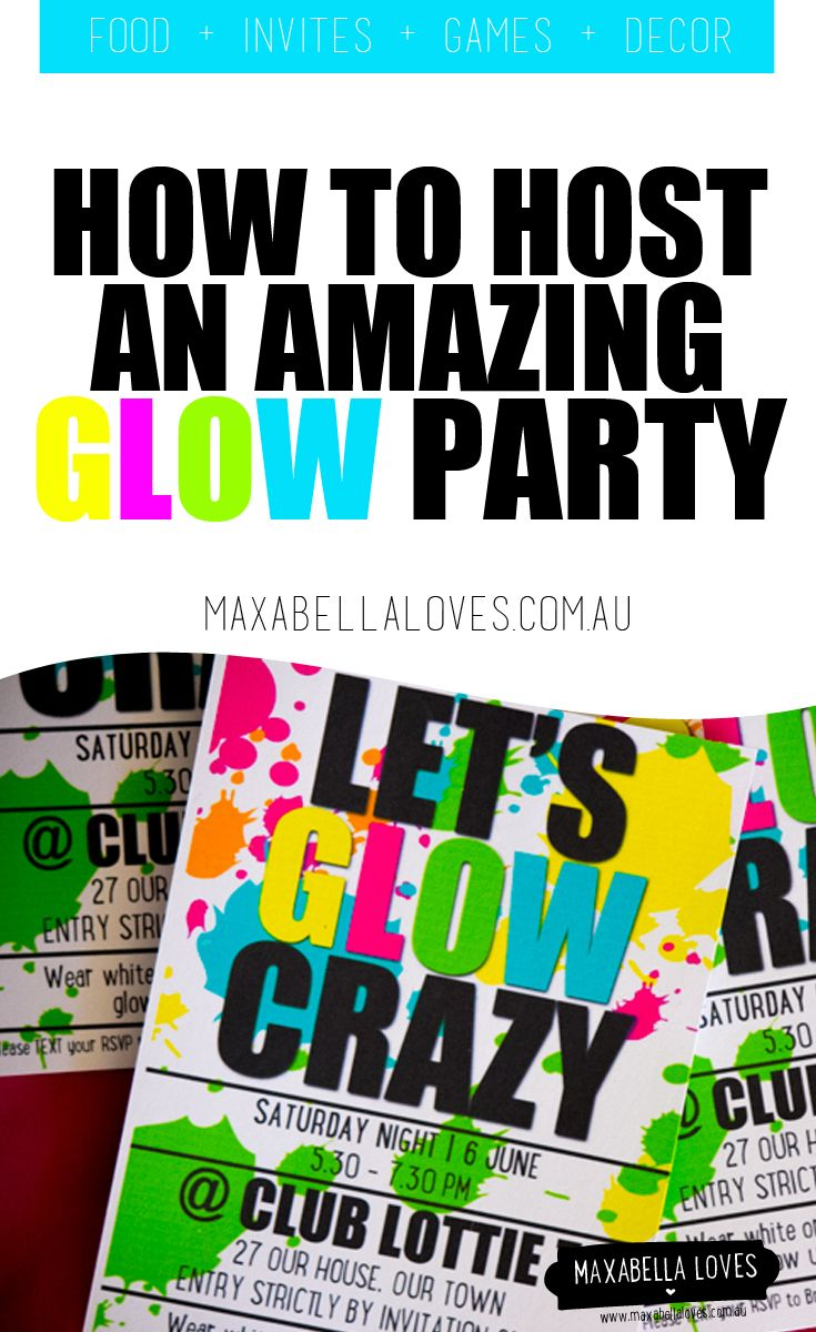 How To Host An Amazing Glow Party Birthday Invitations Free Dance
