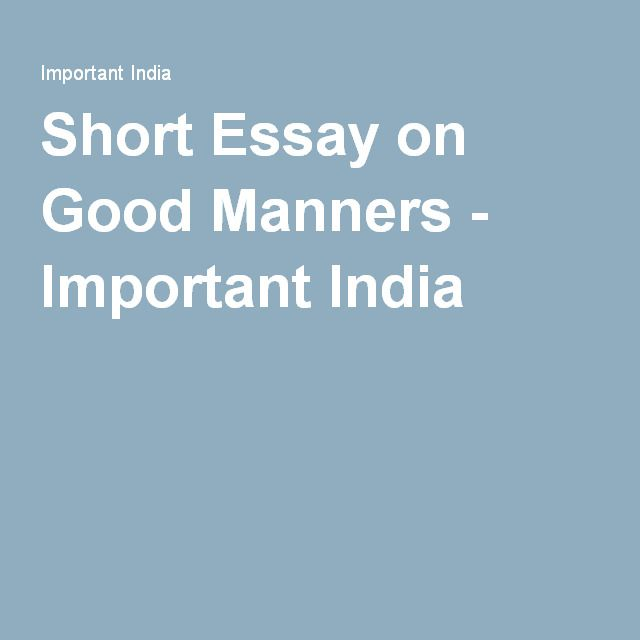 Sample High School Admission Essays Short Essay On Good Manners  Important India Short Essay Good Manners  Civilization Graduating From High School Essay also Essays About High School Short Essay On Good Manners  Important India  English  Culture  Private High School Admission Essay Examples