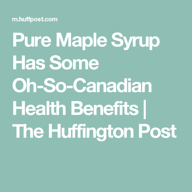 Pure Maple Syrup Has Some Oh-So-Canadian Health Benefits | The Huffington Post