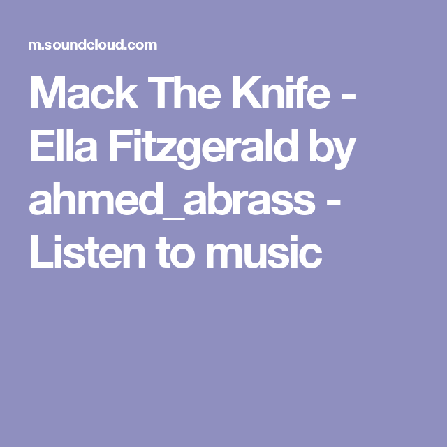 Mack The Knife - Ella Fitzgerald by ahmed_abrass - Listen to music