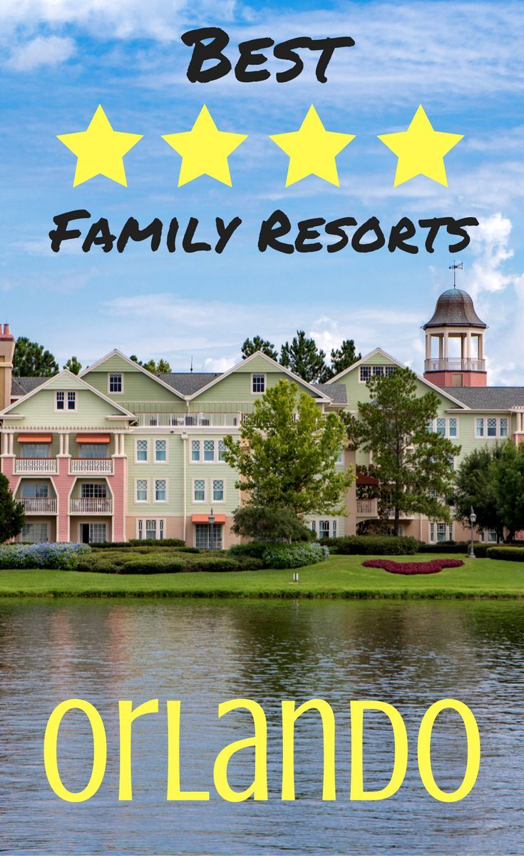 Find The Best 4 5 Star Family Resorts In Orlando Florida Including Walt Disney World