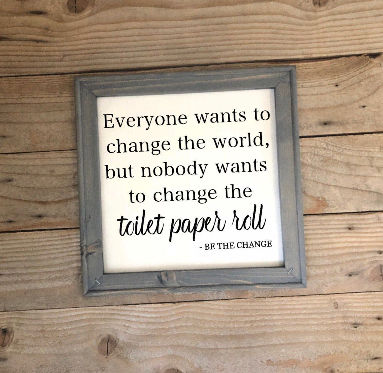 Photo of Everyone Wants to To Change The World, Bathroom Signs, Bathroom Wall Decor, Gues…